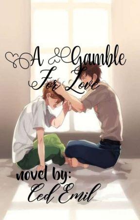 A Gamble For Love (BxB) by uglyswan56