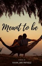 Meant To Be by Hash_Browniez