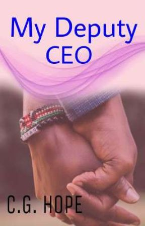 My Deputy CEO [Completed]✓African by CG_Hope