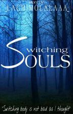 Switching Souls by LazyBrattz