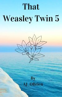That Weasley Twin 5 (Fred Weasley x Reader) cover