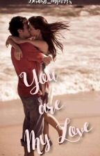 You Are My Love by Devilish_angelR