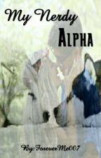 My Nerdy Alpha by ForeverMe007