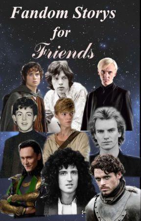 Fandom Storys for Friends / Imagines  by Sirena_Black