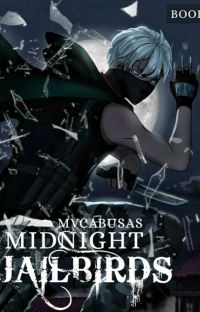 Midnight Jailbirds (Read the other chapters at Dreame, Yugto or Ringdom) cover