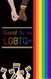 Quand tu es LGBTQ+ 🌈 cover