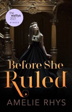 Before She Ruled (Before Series, Book 1) by amelierhys