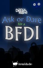 Ask or Dare for a BFDI by InrealDude-