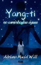 Yang-ti: No Caminho das Águas by will657071