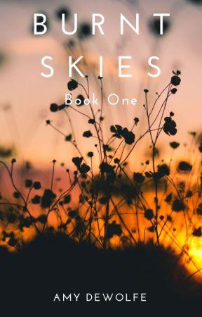 Burnt Skies: Book One by AmyKateTheGreat