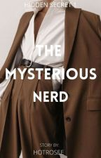 The Mysterious Nerd (HS #1) by HotRosee