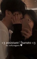 𝐚𝐬𝐬𝐢𝐬𝐭𝐚𝐧𝐭   𝐡𝐚𝐫𝐮𝐭𝐨 by softysugarss