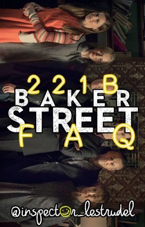 221B Baker Street FAQ! [geschlossen] by inspector_lestrudel