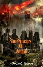 The Protectors Of Jericho by nadirahbrown