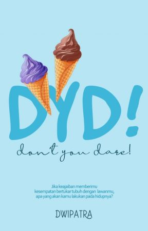 Don't You Dare! [Hiatus] by MDwipatra