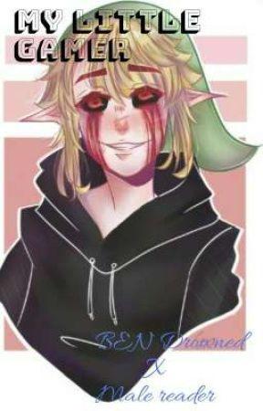 My Little Gamer | BEN drowned x Male reader by Lucifers_Gentleman