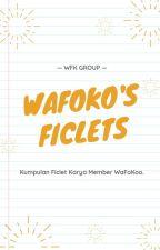 WAFOKO'S FICLETS by WaFoKoo