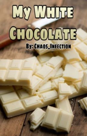 My White Chocolate by Chaos_Infection