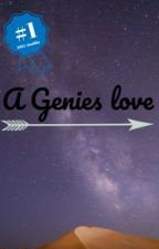 A Genies love  (completed)  by fanficqueen123789
