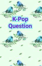 K-Pop Questions by DNN__04