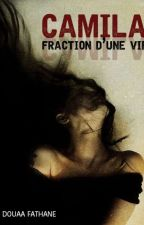 Camila - Fraction D'une Vie...  by douaafathane