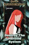 Quick Transmigration: Destroy the heroine system cover