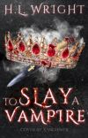 To Slay a Vampire *slow updates* cover