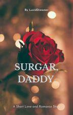 Sugar, Daddy. by lucidXXdreamer101
