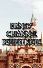 Disney Channel Preferences by ElizaSpeaks