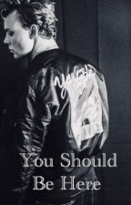You Should Be Here (Ashton Irwin x Male Reader)  by 1800dumbbitchjuice