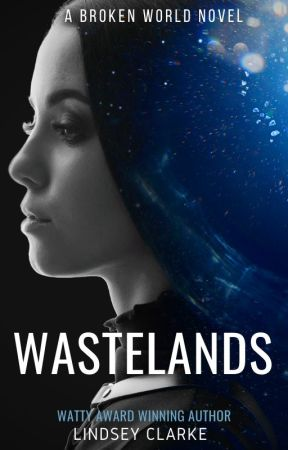 Wastelands: A Broken World Novel by LittleCinnamon