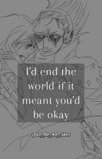 I'd end the world if it meant you'd be okay. by all_the_tea_cakes