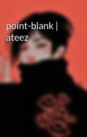 point-blank | ateez by SE0KXYJIN