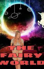 THE FAIRY WORLD  by qilfiyya