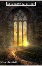 La ventana del mundo by Byakuran-j