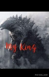 Godzilla x Reader 'My King' [COMPLETED] cover