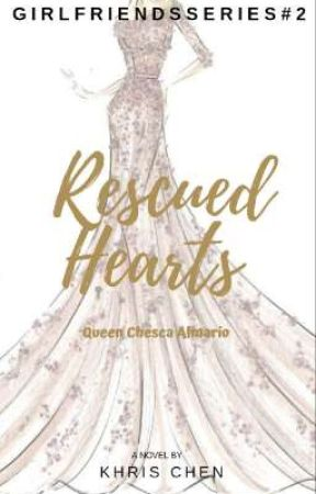 Girlfriends 2: Rescued Hearts (To be published under PHR) by khrischennn
