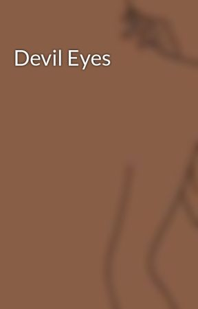 Devil Eyes by juliaofbooks