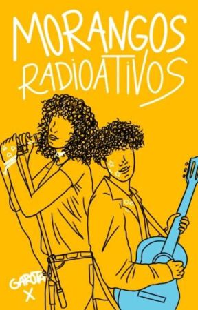Morangos Radioativos|⚢ by Garota_X