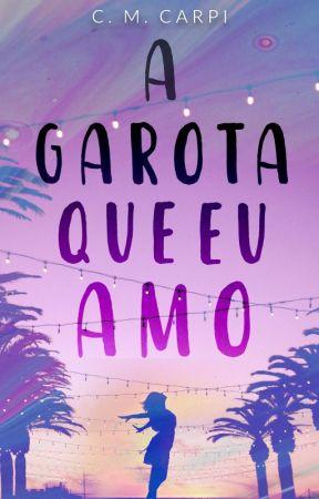 A GAROTA QUE EU AMO - Degustação by CMCarpi