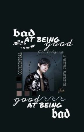 Bad At Being Good (GABB) // VKOOK fanfic.  by ggukcentral