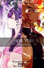 Kimetsu no Yaiba: For you {Rengoku Kyōjurō x OC} by Satoccino
