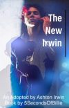 The New Irwin {Adopted by 5sos} [COMPLETED]  cover