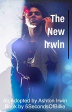 The New Irwin {Adopted by 5sos} [COMPLETED]  by 5SecondsOfBillie