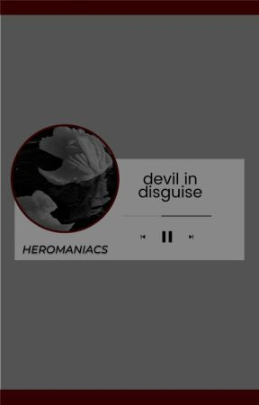 DEVIL IN DISGUISE. by heromaniacs