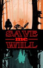 SAVE me WILL {Will Byers x reader} by Sirius_Pads