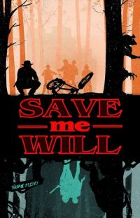 SAVE me WILL {Will Byers x reader} cover