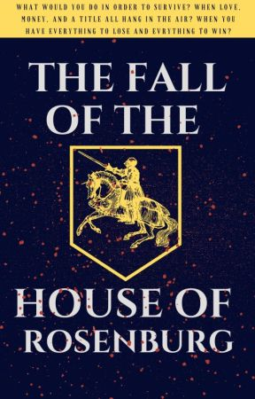 The Fall of the House of Rosenburg by ner_kyyyy