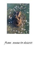 from ocean to desert {pjm} by autumnleaves16