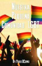 Nuestra Pequeña Comunidad LGBT by yukixd28